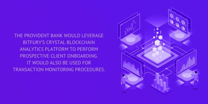 The Provident Bank would leverage Bitfury's Crystal Blockchain analytics platform to perform prospective client onboarding. It would also be used for transaction monitoring procedures.