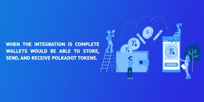 When-the-integration-is-complete,-wallets-would-be-able-to-store,-send,-and-receive-Polkadot-tokens