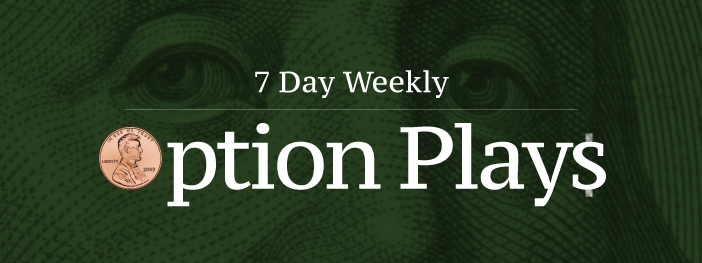 +7 Day Weekly Option Plays 6/3/20