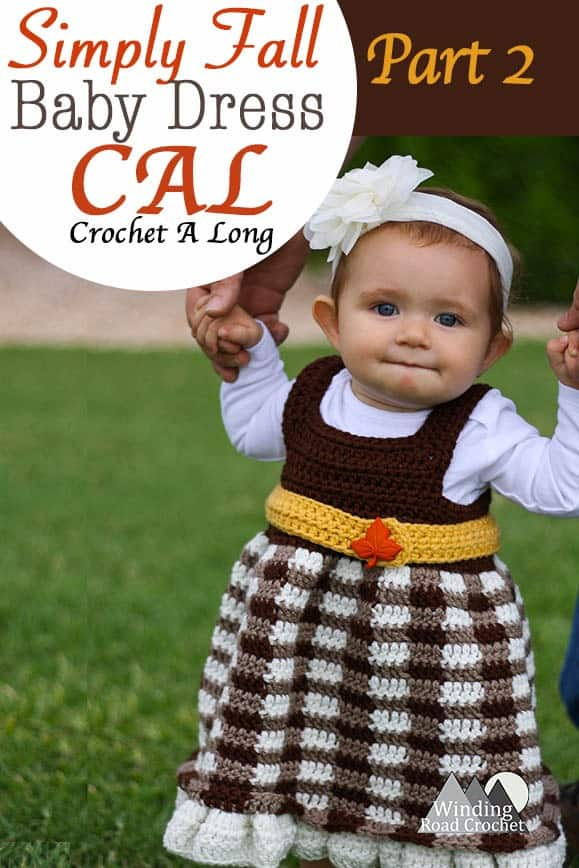 Simply Fall Crochet Baby Dress | Free Crochet Pattern | Second Part of a 4 part Crochet A Long. Crochet the Simply Fall Baby dress. This dress is quick and easy and made for beginners. There will be a video tutorial for each part of the Crochet A Long. The free crochet pattern will be released in 4 parts. Join our community as we crochet together. #crochet #freecrochetpattern #CAL #babydress #crochetbabydress