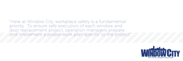 Safety On The Job Site How We Implement It at Window City – Job Site Specific Safety Plan