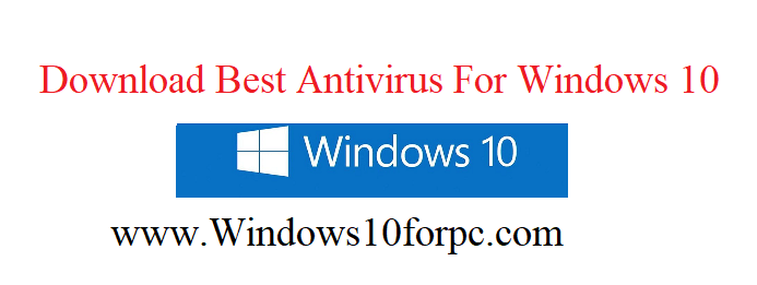 Download Best Antivirus For Windows 10