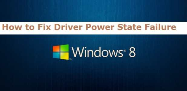 How to Fix Driver Power State Failure On Windows 8 Operating System | Windows 8 Tricks | How to Guide | How to Fix Driver Power State Failure | Driver Power state Failure