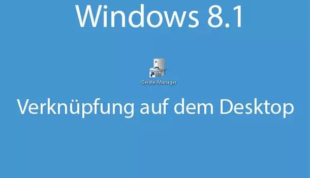 windows-8.1-geraetemanager-als-verknuepfung-auf-dem-desktop