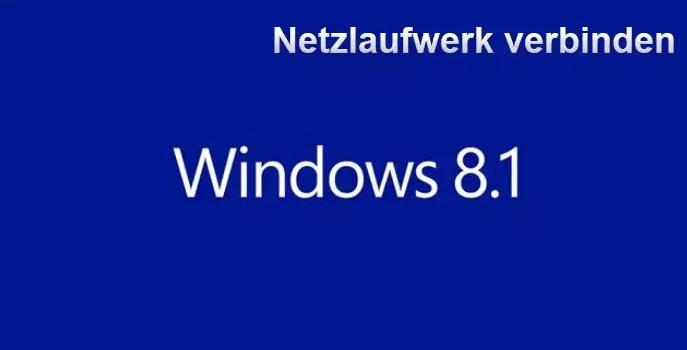 Windows 8.1 Netzlaufwerk verbinden 0