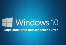 Photo of Windows 10 Edge aktivieren und schneller Surfen