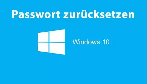 Passwort zurücksetzen mit USB-Stick unter Windows 10 0