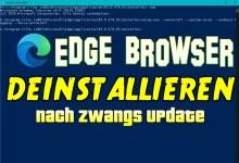 Photo of Edge Browser deinstallieren nach Zwangs Update