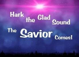 hark-the-glad-sound-the-savior-comes