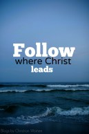 Follow_Where_Christ_Leads