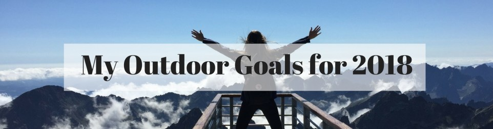 My Outdoor Goals for 2018