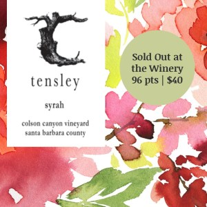 Tensley Syrah Colson Canyon Vineyard 2016