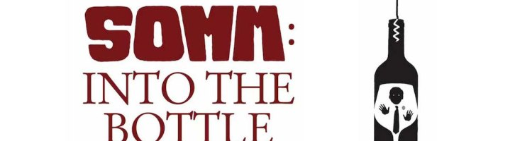 SOMM: Into The Bottle – Ten Wine Stories With Compelling Interviews
