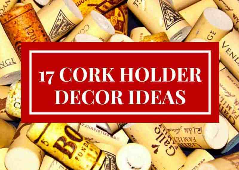 17 Cork Holder Décor Ideas