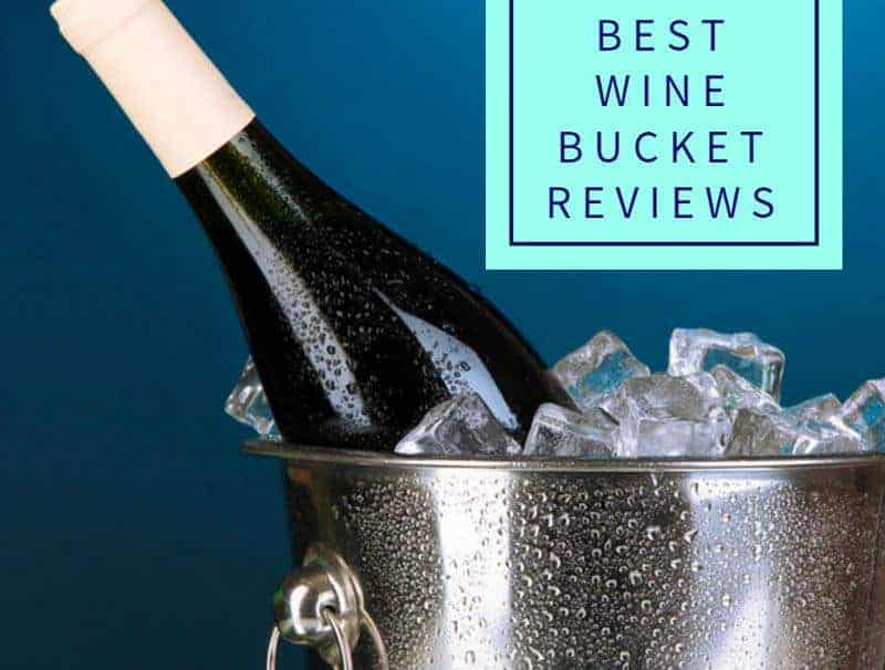 The Best Wine Bucket To Keep Your Wine Cool