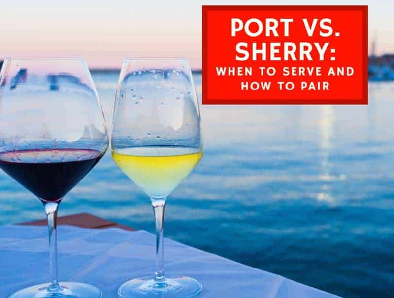 Port Vs. Sherry: When To Serve And How To Pair