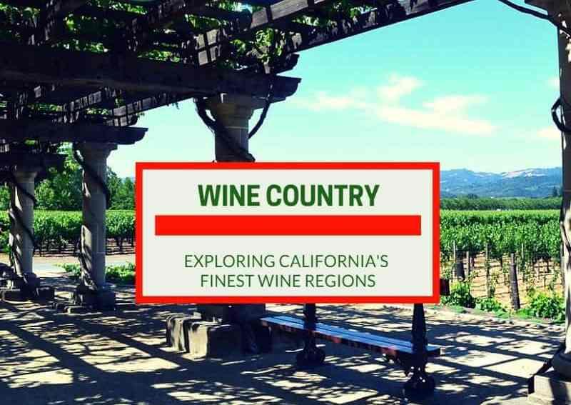 Wine Country - Exploring California's Finest Wine Regions