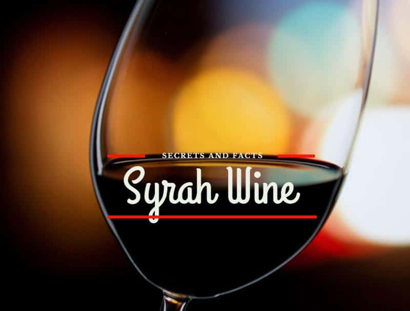 Syrah Wine Secrets And Facts