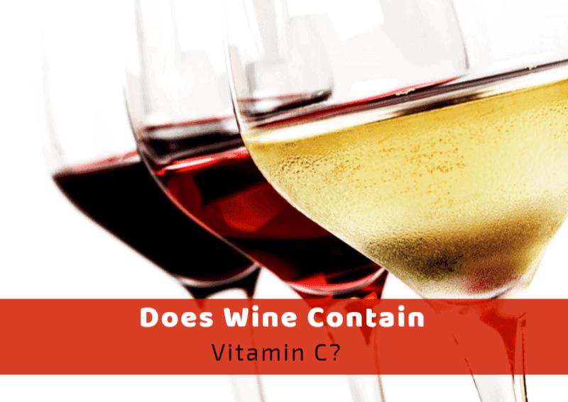 Does Wine Contain Vitamin C?