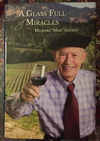 Copy of the book, A Glass Full of Miracles, by Mike Grgich