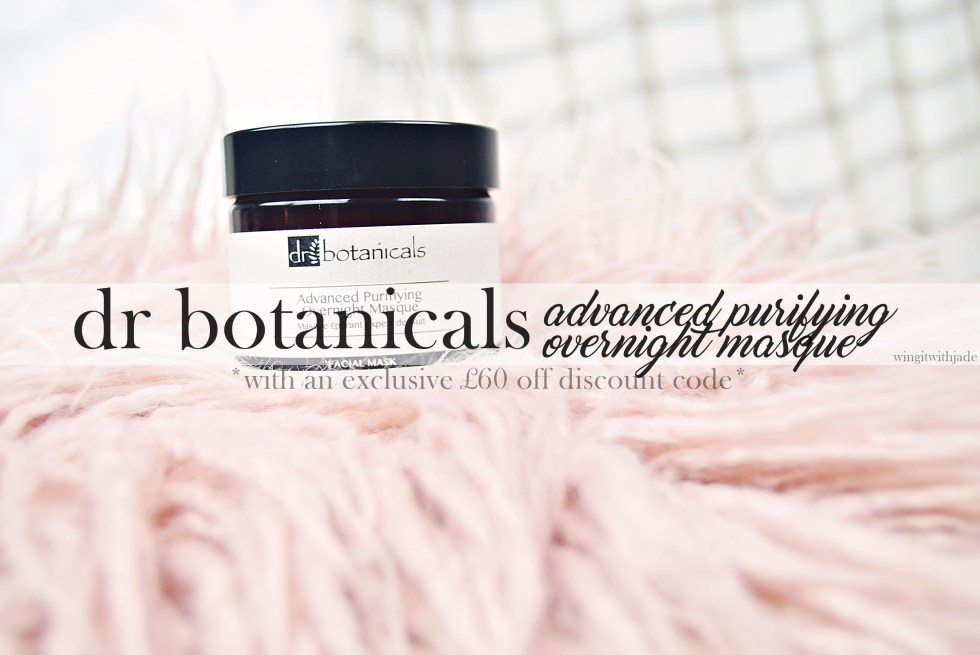 Dr Botanicals - www.wingitwithjade.com