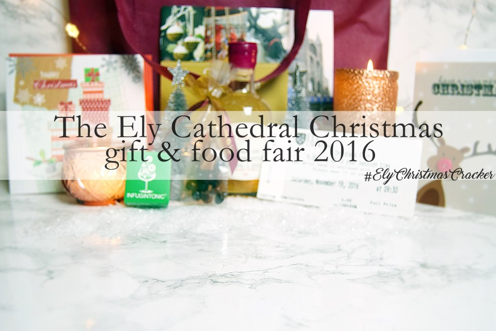 Cover image with Title - The Ely Cathedral christmas gift and food fair 2016 - Round-Up Post - www.wingitwithjade
