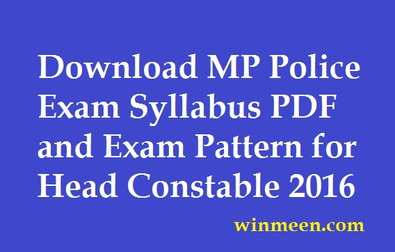 Download MP Police Exam Syllabus PDF and Exam Pattern for Head Constable 2016