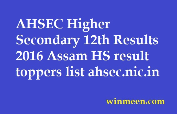 AHSEC Higher Secondary 12th Results 2016 Assam HS result toppers list