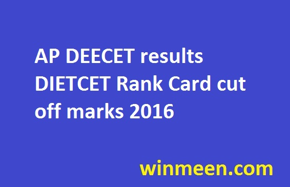 AP DEECET results DIETCET Rank Card cut off marks 2016