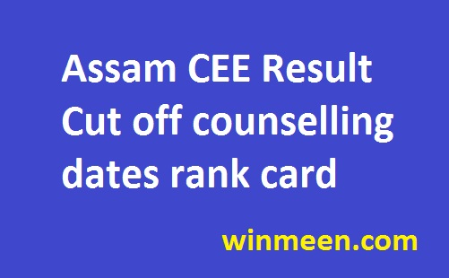 Assam CEE Result Cut off counselling dates rank card