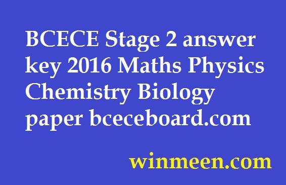 BCECE Stage 2 answer key 2016 Maths Physics Chemistry Biology paper