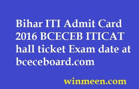 Bihar ITI Admit Card 2016 BCECEB ITICAT hall ticket Exam date at bceceboard