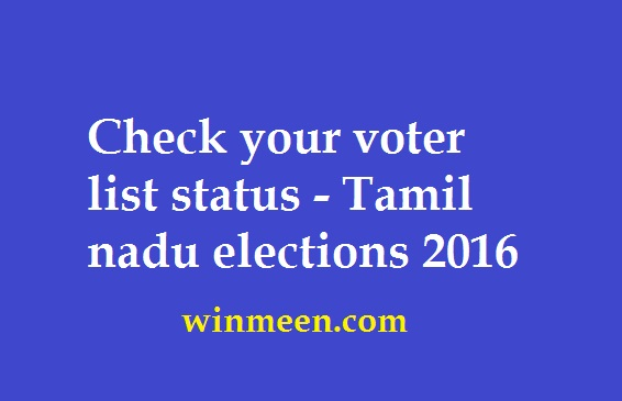 Check your voter list status - Tamil nadu elections 2016
