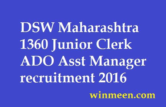 DSW Maharashtra 1360 Junior Clerk ADO Asst Manager recruitment 2016