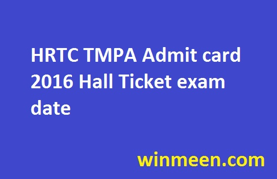 HRTC TMPA Admit card 2016 Hall Ticket exam date