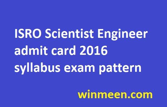 ISRO Scientist Engineer admit card 2016 syllabus exam pattern