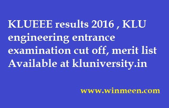KLUEEE results 2016 KLU engineering entrance examination cut off merit list