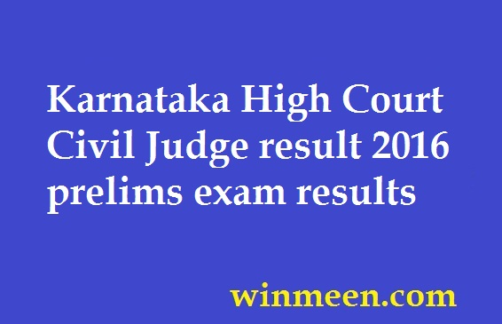 Karnataka High Court Civil Judge result 2016 prelims exam results karnatakajudiciary.kar.nic.in