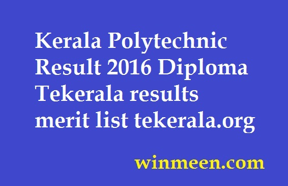 Kerala Polytechnic Result 2016 Diploma Tekerala results merit list tekerala.org