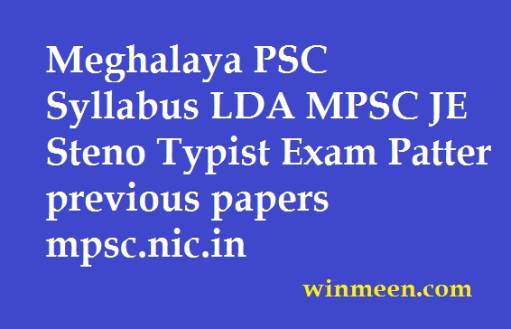 Meghalaya PSC Syllabus LDA MPSC JE Steno Typist Exam Patter previous papers mpsc.nic.in
