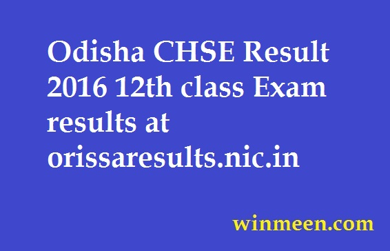 Odisha CHSE Result 2016 12th class Exam results at orissaresults.nic.in