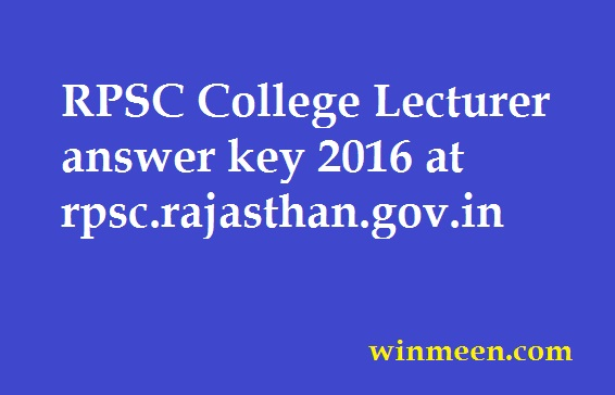 RPSC College Lecturer answer key 2016 at rpsc.rajasthan.gov.in