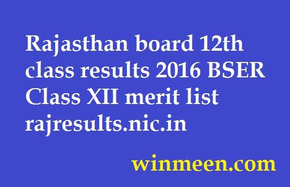 Rajasthan board 12th class results 2016 BSER Class XII merit list