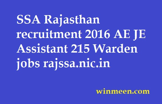 SSA Rajasthan recruitment 2016 AE JE Assistant 215 Warden jobs rajssa.nic.in