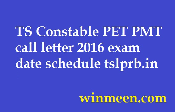 TS Constable PET PMT call letter 2016 exam date schedule