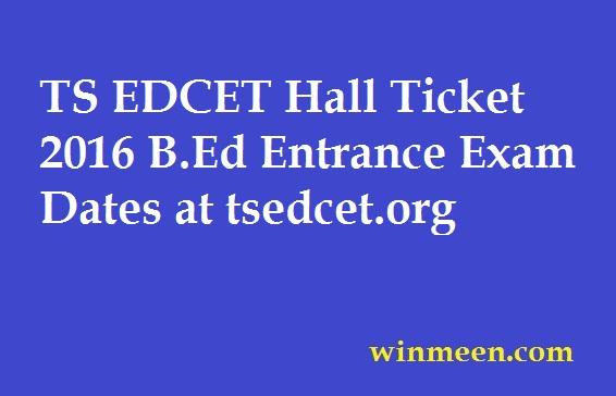 TS EDCET Hall Ticket 2016 B.Ed Entrance Exam Dates at tsedcet.org