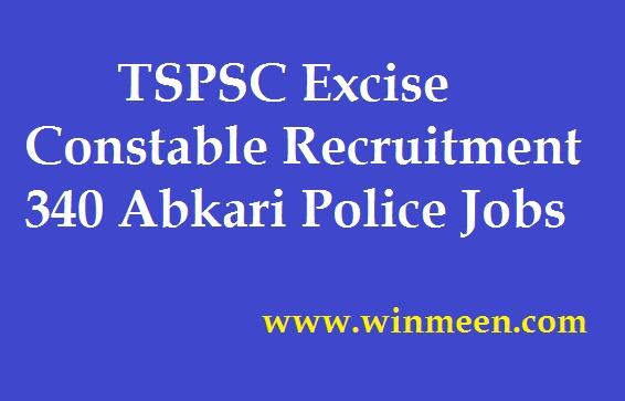 TSPSC Excise Constable Recruitment 340 Abkari Police Jobs