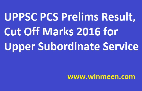 UPPSC PCS Prelims Result Cut Off Marks 2016 for Upper Subordinate Service