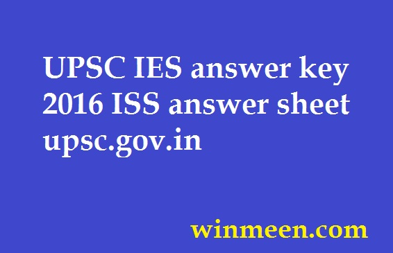 UPSC IES answer key 2016 ISS answer sheet upsc.gov.in