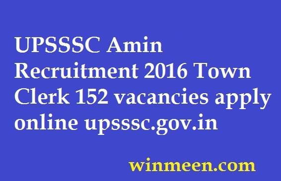 UPSSSC Amin Recruitment 2016 Town Clerk 152 vacancies apply online upsssc.gov.in